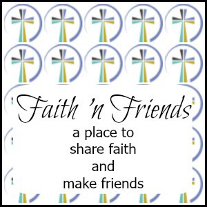 Faith 'n Friends Blog Hop