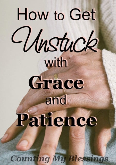 Sometimes getting unstuck is a slow process, one that takes grace and patience that turns to the truth with faith and hope.