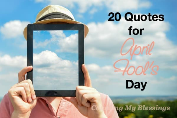 20 Quotes For April Fools Day Counting My Blessings