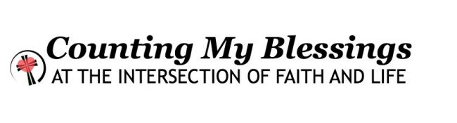 Counting My Blessings - At the Intersection of Faith and Life